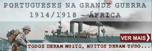 Portugueses na Grande Guerra - 1914-1918